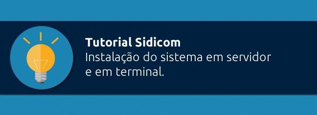 Instalação do sistema Sidicom em servidor e em terminal